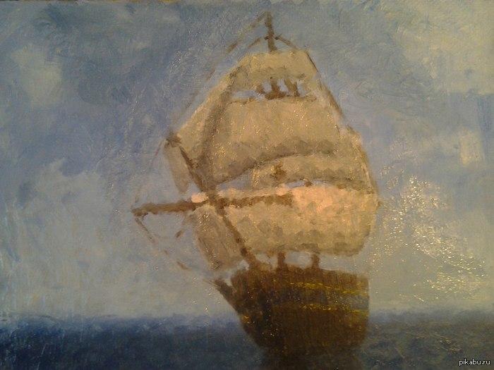 Парусник Одна из моих первых картин (холст, масло). Могу сделать длиннопост с процессом создания картины, если этот пост понравится.
